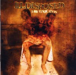 ILLDISPOSED - 1-800-vindication LP