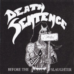 DEATH SENTENCE - before the slaughter 7""