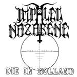 """IMPALED NAZARENE - die in holland 7"""""""