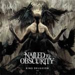 NAILED TO OBSCURITY - king delusion LP