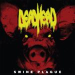 DEAD HEAD - swine plague LP