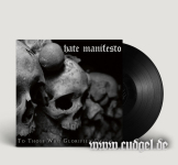 HATE MANIFESTO - for those who glorified death LP