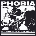 PHOBIA - my friends our grind 7""