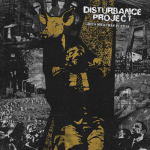 DISTURBANCE PROJECT - grita mietras puedas LP