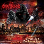 DERANGED - struck by a murderous siege LP