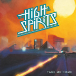 HIGH SPIRITS - take me home 7""