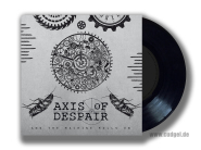 AXIS OF DESPAIR - and the machine rolls on 7""