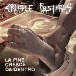CRIPPLE BASTARDS - la fine cresce da dentro LP