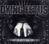 DYING FETUS - infantuation with malevolence DigiCD