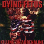 DYING FETUS - killing on adrenaline DigCD