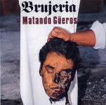BRUJERIA - matando güeros DigiCD