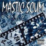 MASTIC SCUM - zero CD