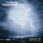 DARK TRANQUILLITY - skydancer & of chaos and eternal night CD+Schuber