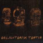 OBLIGATORISK TORTYR - same CD