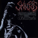 SKINLESS - foreshadowing our demise CD