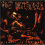 PIG DESTROYER - prowdler in the yard DCD