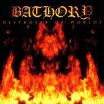 BATHORY - destroyer of worlds CD
