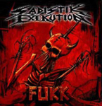 SADISTIK EXEKUTION - fukk CD