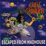 CUNT GRINDER - escaped from madhouse CD