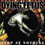 DYING FETUS - stop at nothing CD