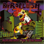 BIRDFLESH - alive autopsy / trip to the grave CD