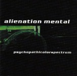 ALIENATION MENTAL - psychopathicolorspectrum CD