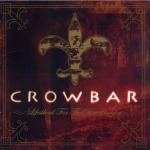 CROWBAR - life`s blood for the downtrodden CD+DVD
