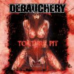 DEBAUCHERY - torture pit CD