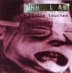 WHO I AM - a little touched... CD