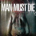 MAN MUST DIE - the human condition CD