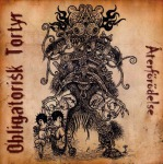 OBLIGATORISK TORTYR - aterförödelse CD