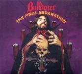 BULLDOZER - the final separation Lim.DigiCD