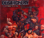 DEBAUCHERY - continue to kill CD