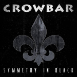 CROWBAR - symmetry in black CD