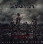 LECHEROUS NOCTURNE - the age of miracles has passed CD