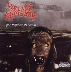 PARENTAL ADVISORY - the wither process  CD