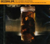 INEVITABLE END - the severed inception CD