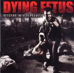 DYING FETUS - descend into depravity CD