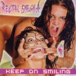 RECTAL SMEGMA - keep on smiling CD