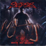 SEPSIS - with no mercy CD
