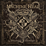 MACHINE HEAD - bloodstone & diamonds CD