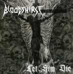 BLOODTHIRST - let him die CD