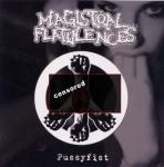 MAGISTRAL FLATULENCES - pussyfist CD