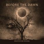 BEFORE THE DAWN - deathstar rising CD