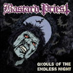 BASTARD PRIEST - ghouls of the endless night CD