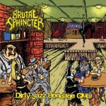 BRUTAL SPHINCTER - dirty jazz bondage club CD
