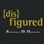 DISFIGURED - anthology of dementia CD