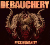 DEBAUCHERY - f*ck humanity CD