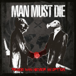 MAN MUST DIE - peace was never an option CD
