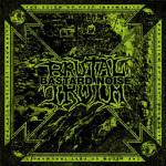 BRUTAL TRUTH / BASTARD NOISE - split CD